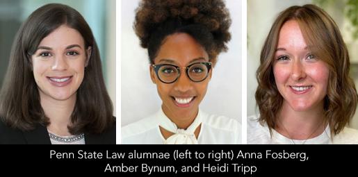 Penn State Law alumnae Anna Fosberg, Amber Bynum, and Heidi Tripp